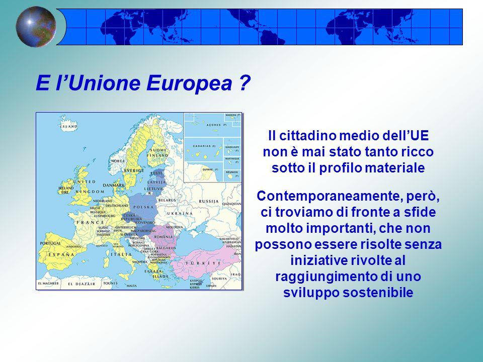 E l'Unione Europea Il cittadino medio dell'UE non è mai stato tanto ricco sotto il profilo materiale.