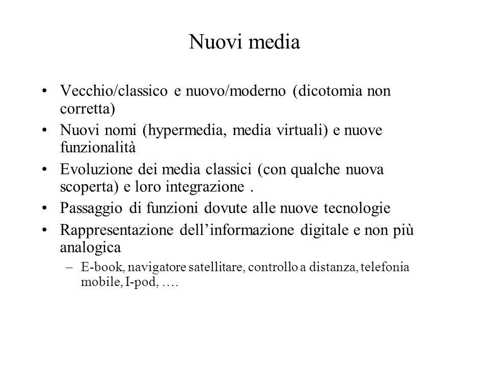 Nuovi media Vecchio/classico e nuovo/moderno (dicotomia non corretta)