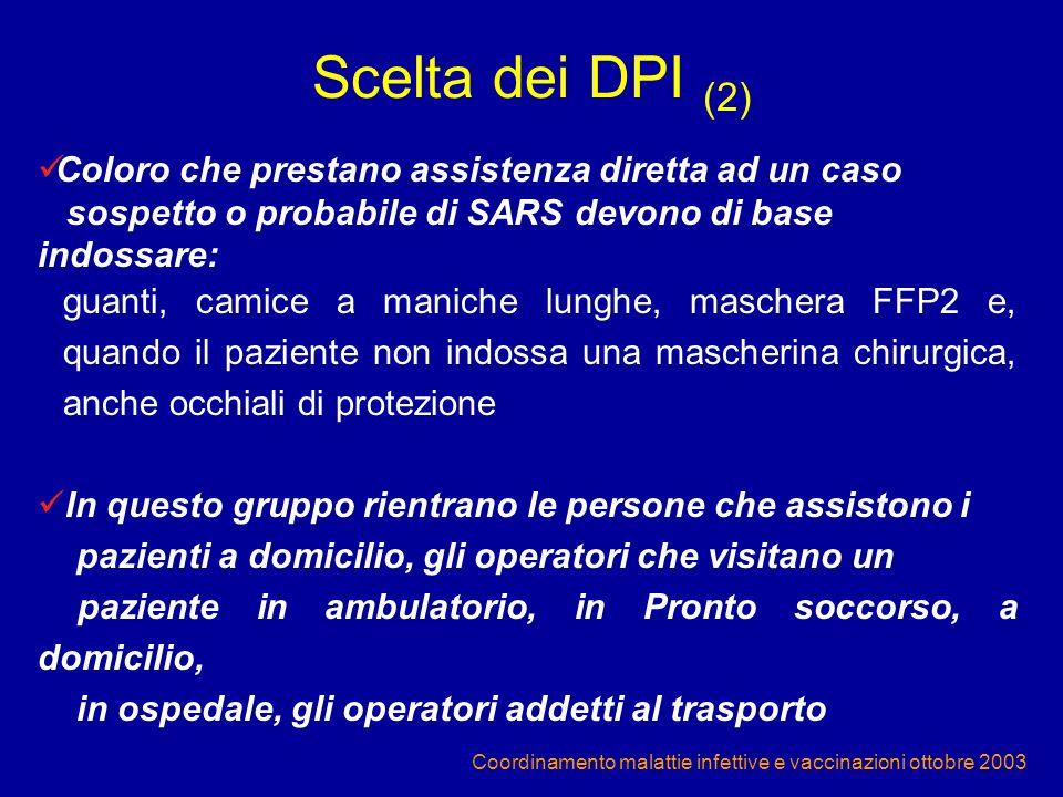 Scelta dei DPI (2) Coloro che prestano assistenza diretta ad un caso