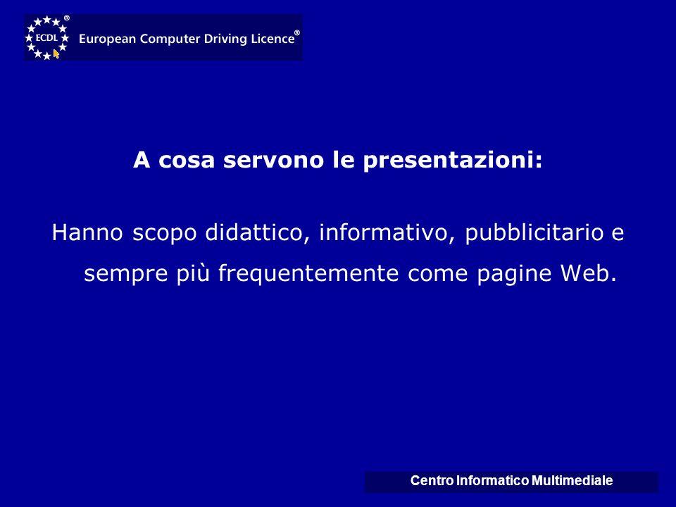 A cosa servono le presentazioni: Centro Informatico Multimediale