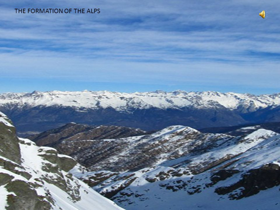 THE FORMATION OF THE ALPS
