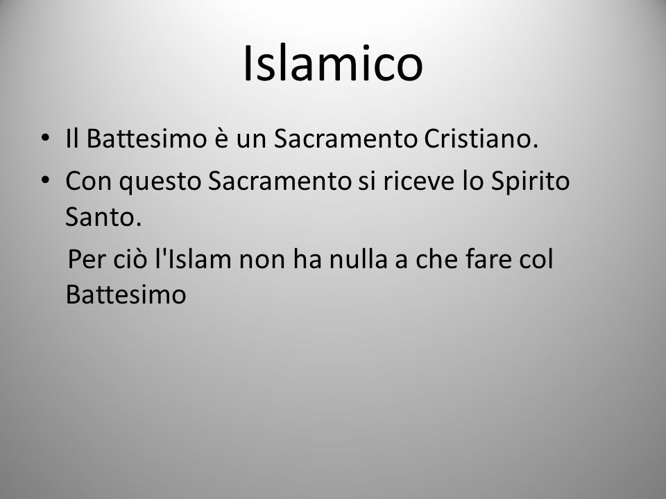 Islamico Il Battesimo è un Sacramento Cristiano.