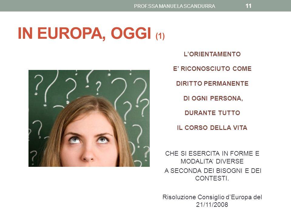 IN EUROPA, OGGI (1) L'ORIENTAMENTO E' RICONOSCIUTO COME