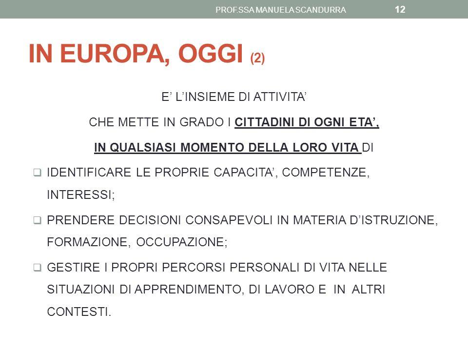 IN EUROPA, OGGI (2) E' L'INSIEME DI ATTIVITA'