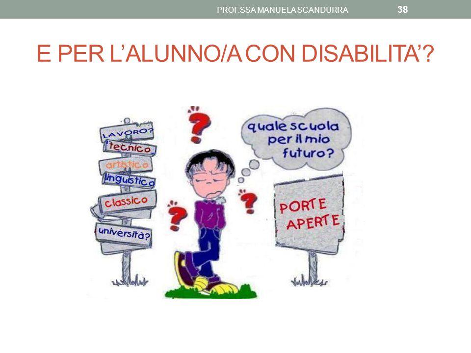 E PER L'ALUNNO/A CON DISABILITA'
