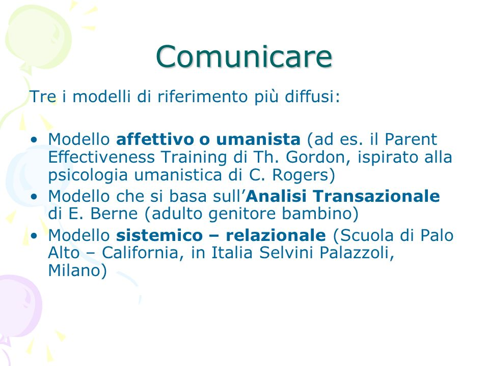Comunicare Tre i modelli di riferimento più diffusi: