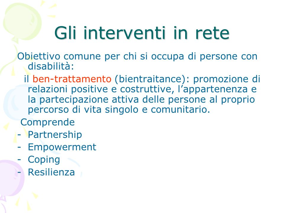 Gli interventi in rete Obiettivo comune per chi si occupa di persone con disabilità: