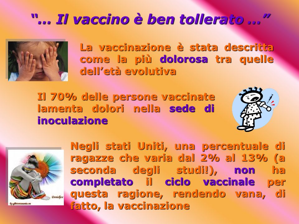 … Il vaccino è ben tollerato …