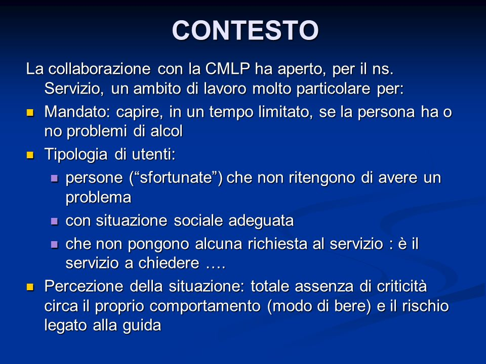 CONTESTO La collaborazione con la CMLP ha aperto, per il ns. Servizio, un ambito di lavoro molto particolare per: