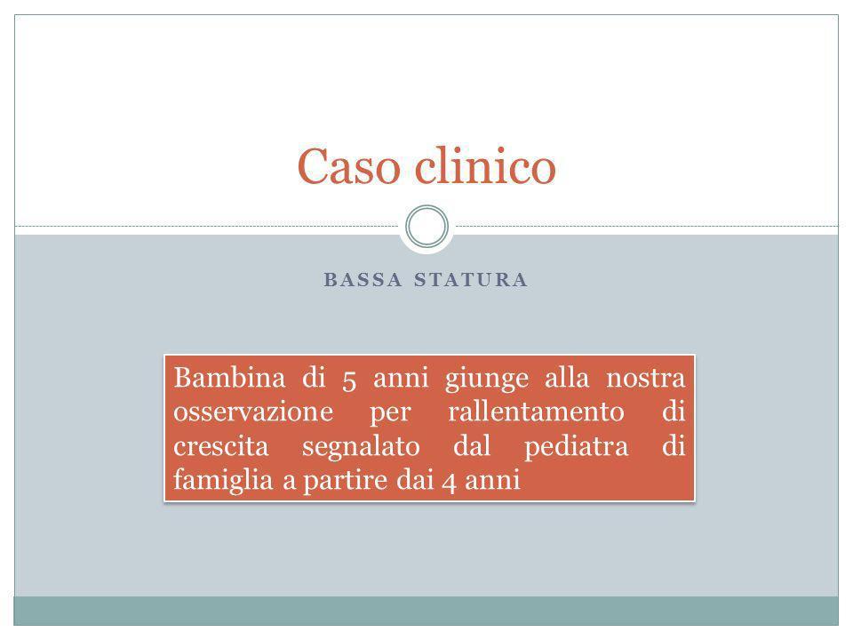 Caso clinico Bassa statura.