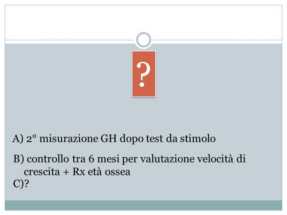 A) 2° misurazione GH dopo test da stimolo