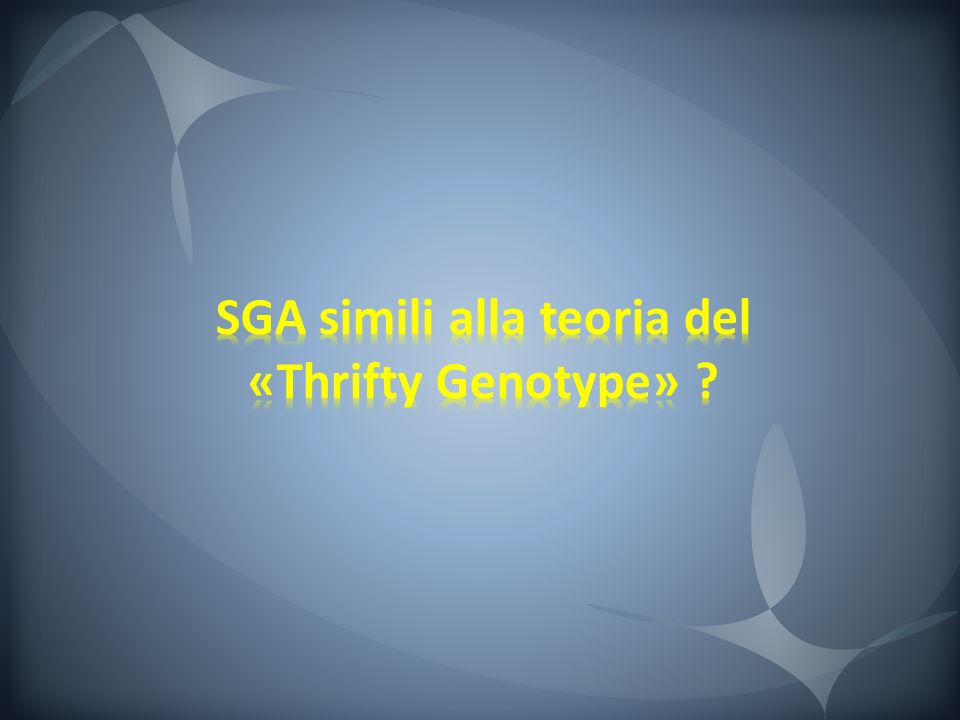 SGA simili alla teoria del «Thrifty Genotype»