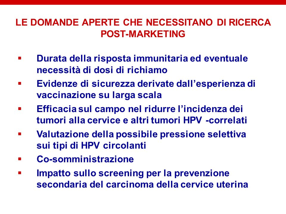 LE DOMANDE APERTE CHE NECESSITANO DI RICERCA POST-MARKETING