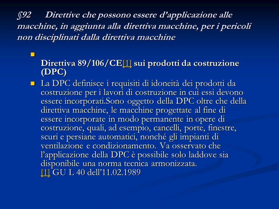 §92 Direttive che possono essere d'applicazione alle macchine, in aggiunta alla direttiva macchine, per i pericoli non disciplinati dalla direttiva macchine