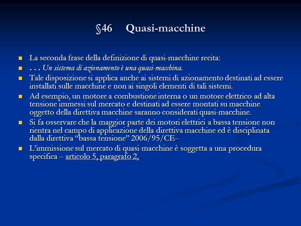 §46 Quasi-macchine La seconda frase della definizione di quasi-macchine recita: . . . Un sistema di azionamento è una quasi-macchina.