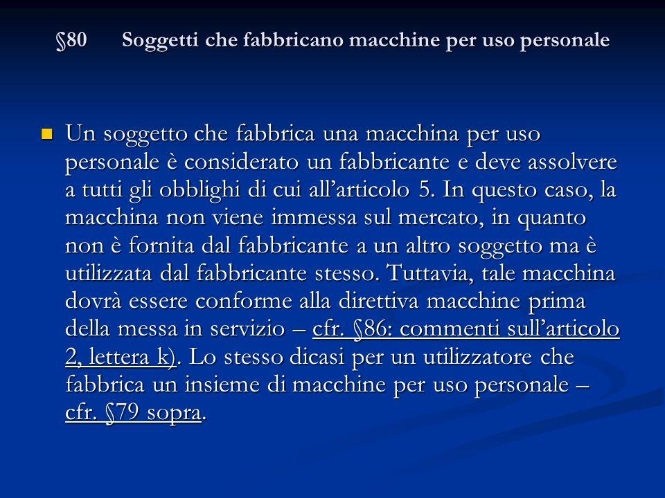 §80 Soggetti che fabbricano macchine per uso personale