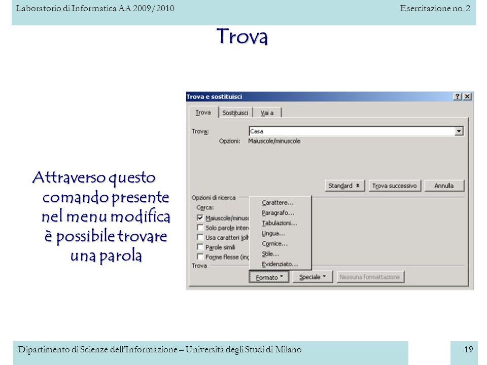 Trova Attraverso questo comando presente nel menu modifica è possibile trovare una parola.