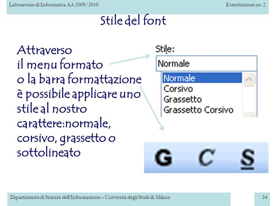 Stile del font Attraverso il menu formato
