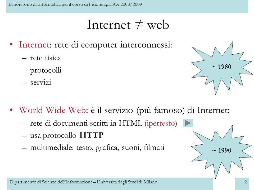 Internet ≠ web Internet: rete di computer interconnessi: