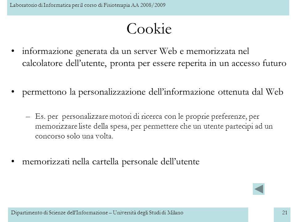 Cookie informazione generata da un server Web e memorizzata nel calcolatore dell'utente, pronta per essere reperita in un accesso futuro.