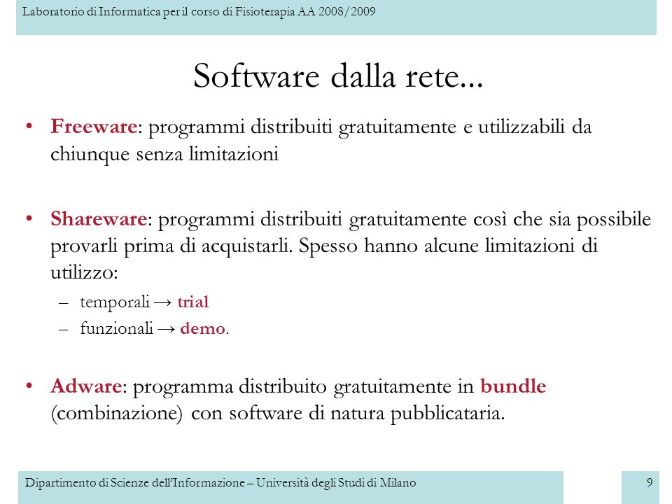Software dalla rete... Freeware: programmi distribuiti gratuitamente e utilizzabili da chiunque senza limitazioni.