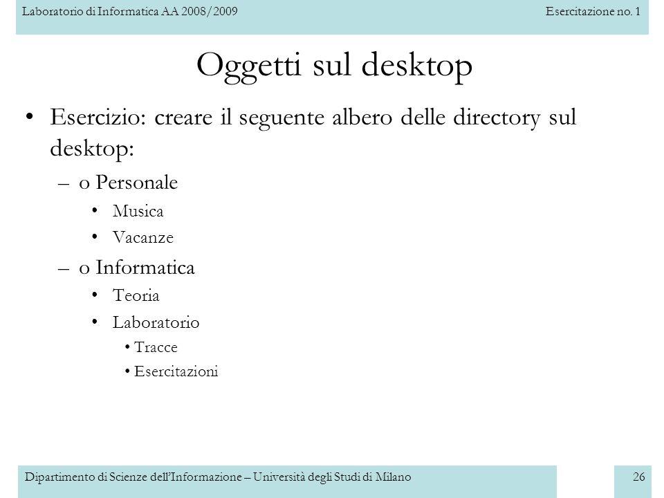 Oggetti sul desktop Esercizio: creare il seguente albero delle directory sul desktop: o Personale.