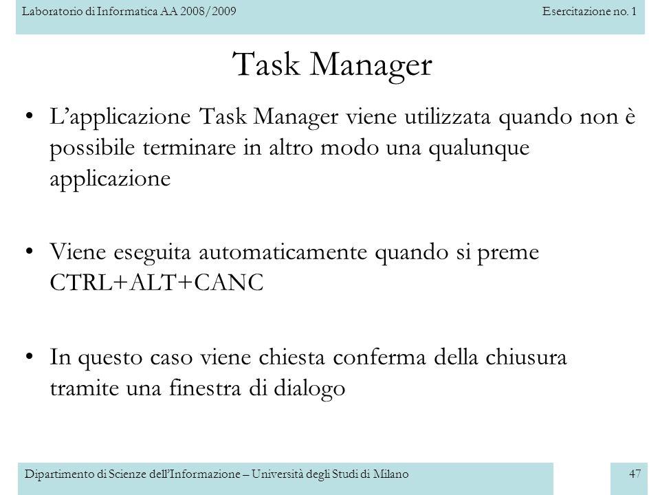 Task Manager L'applicazione Task Manager viene utilizzata quando non è possibile terminare in altro modo una qualunque applicazione.
