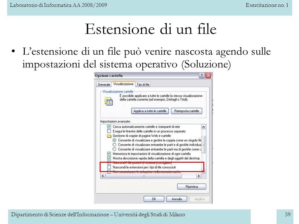 Estensione di un file L'estensione di un file può venire nascosta agendo sulle impostazioni del sistema operativo (Soluzione)