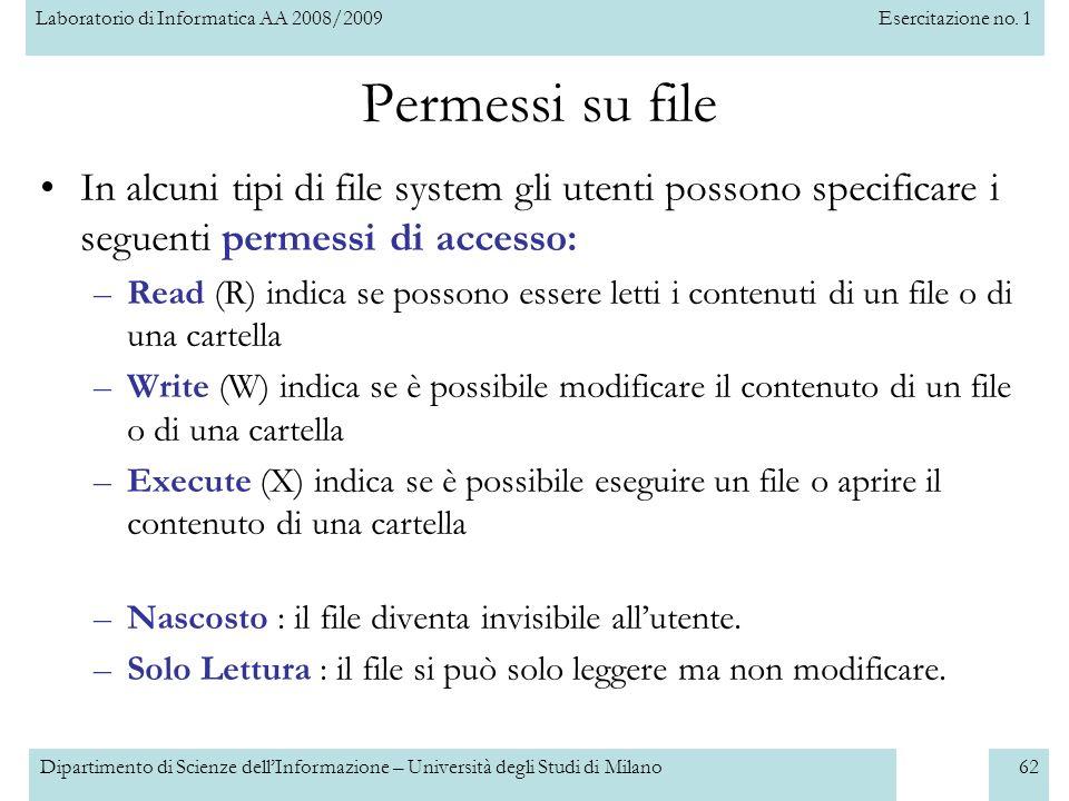 Permessi su file In alcuni tipi di file system gli utenti possono specificare i seguenti permessi di accesso: