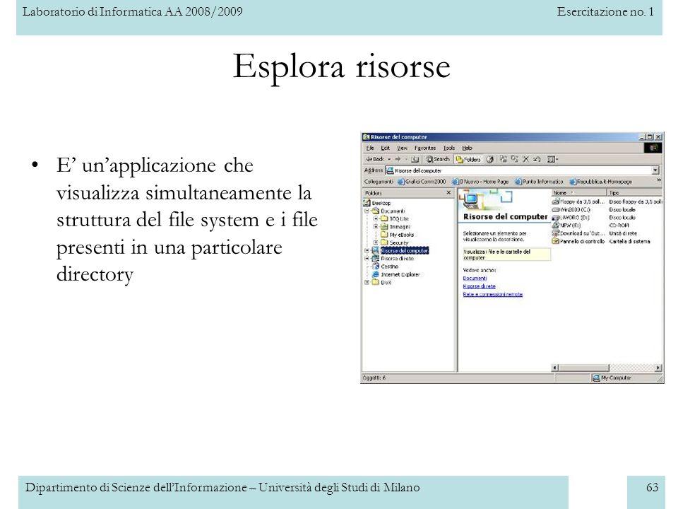 Esplora risorse E' un'applicazione che visualizza simultaneamente la struttura del file system e i file presenti in una particolare directory.