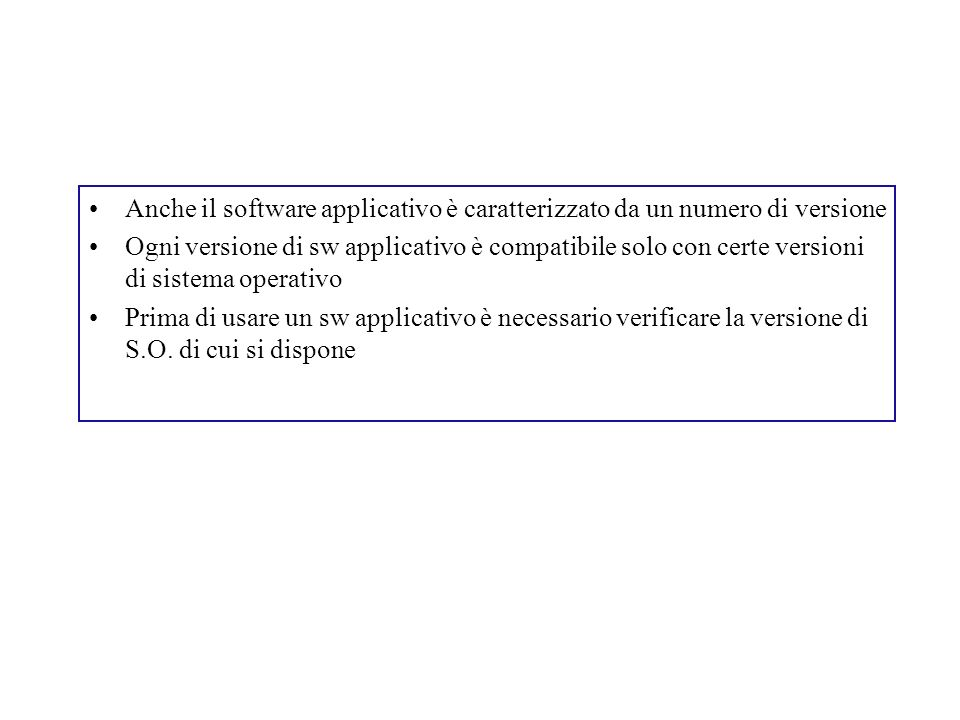Anche il software applicativo è caratterizzato da un numero di versione