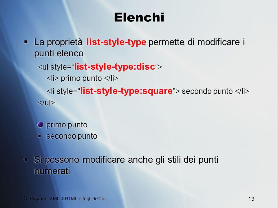 Elenchi La proprietà list-style-type permette di modificare i punti elenco. <ul style= list-style-type:disc >