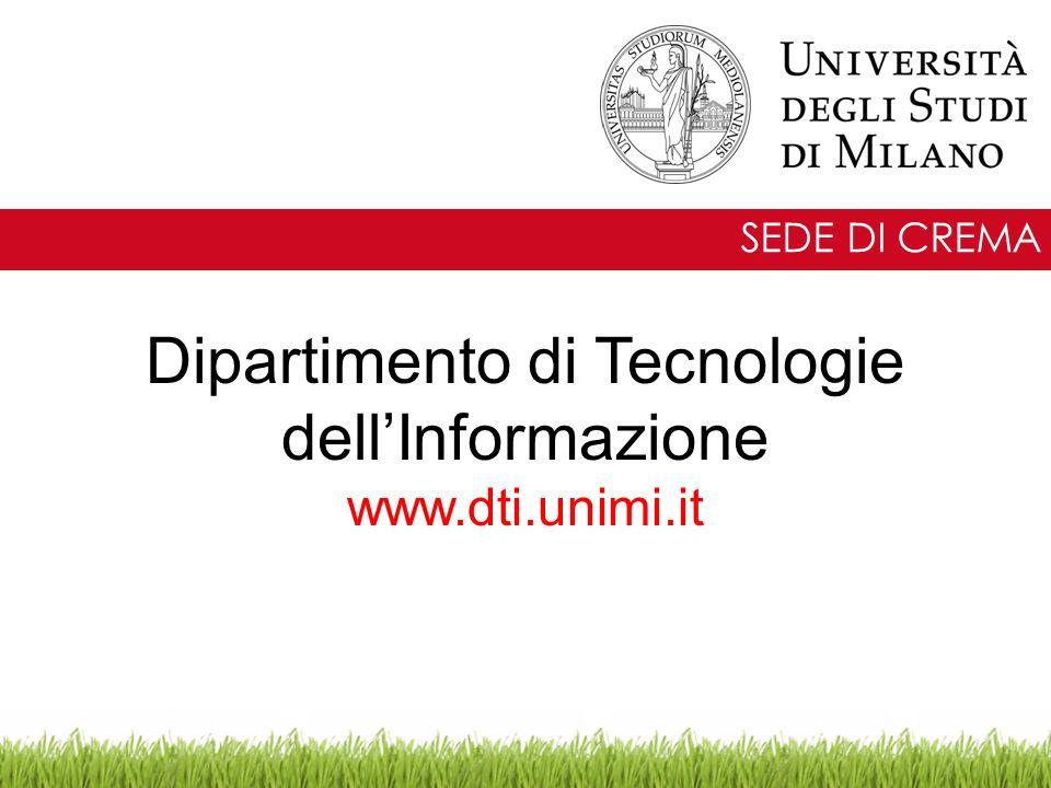 Dipartimento di Tecnologie dell'Informazione www.dti.unimi.it