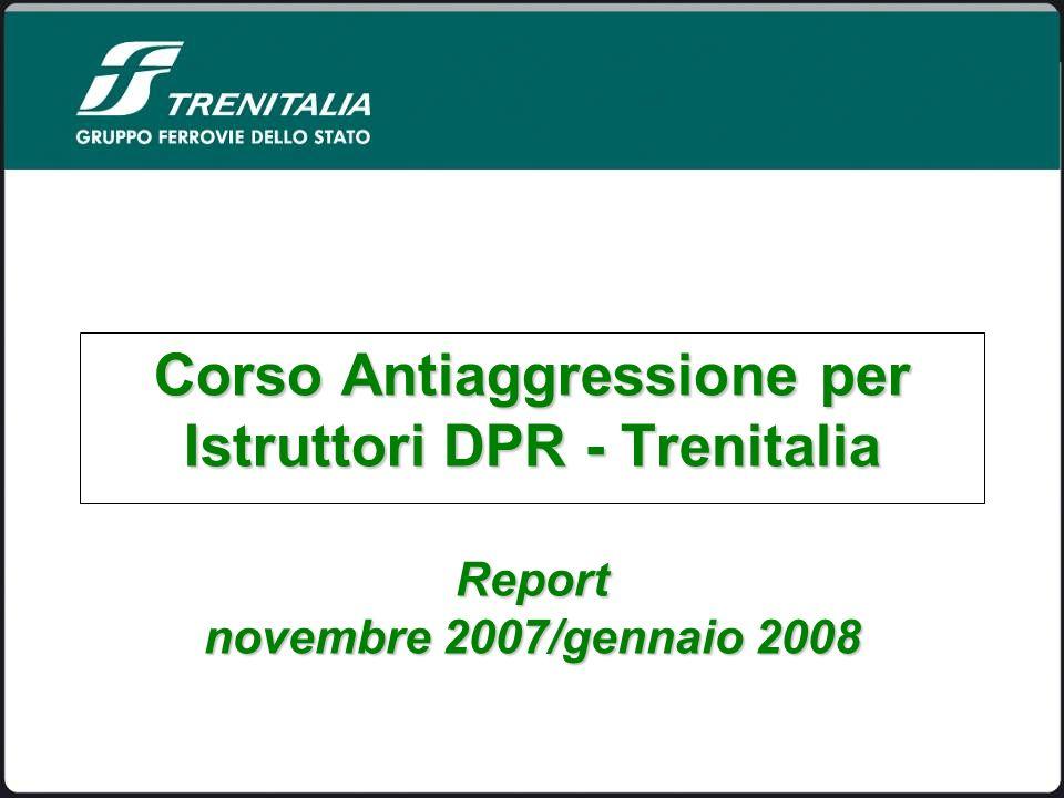 Corso Antiaggressione per Istruttori DPR - Trenitalia Report novembre 2007/gennaio 2008