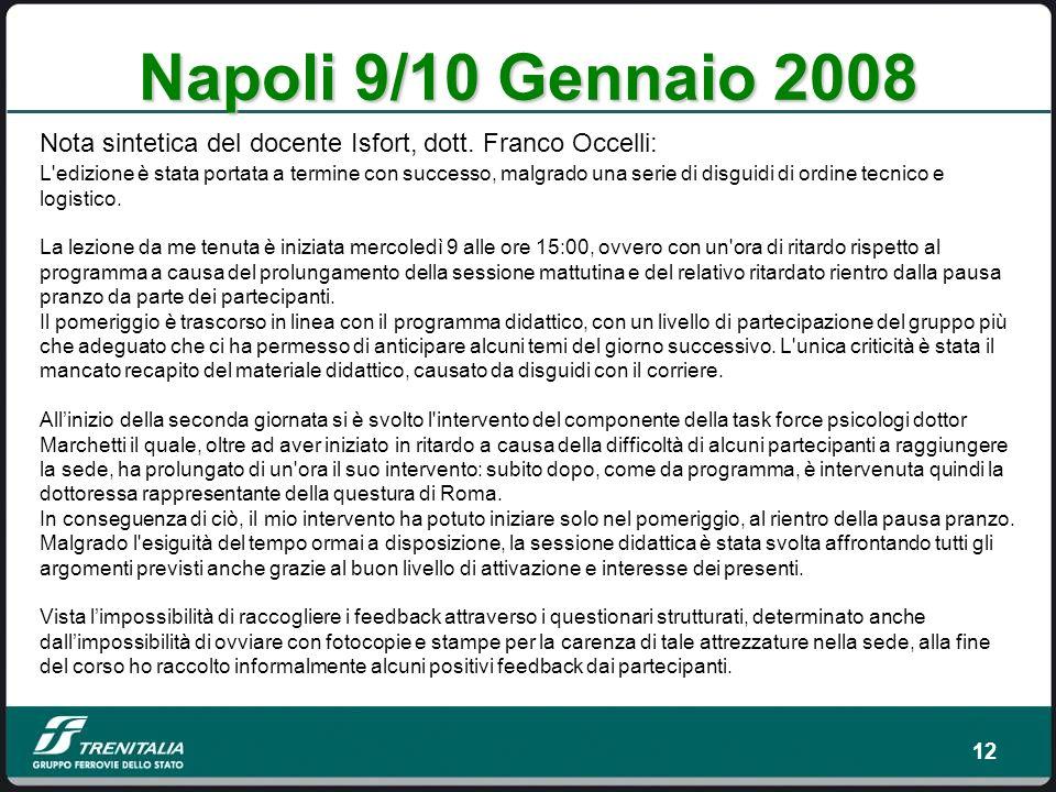 Napoli 9/10 Gennaio 2008 Nota sintetica del docente Isfort, dott. Franco Occelli: