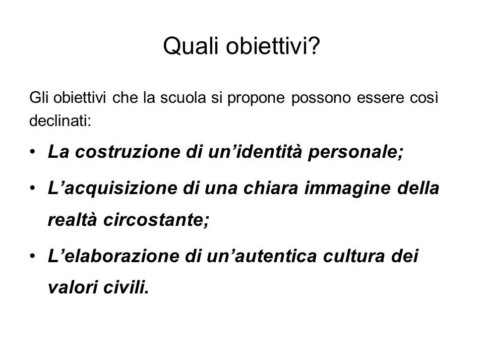 Quali obiettivi La costruzione di un'identità personale;