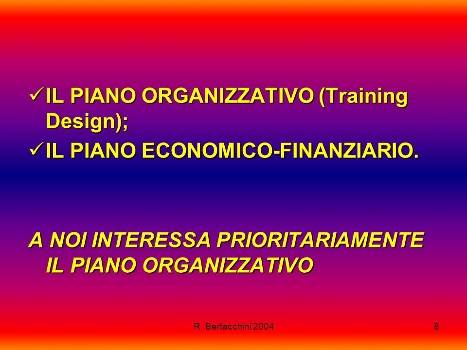 IL PIANO ORGANIZZATIVO (Training Design);