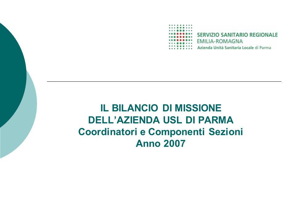 IL BILANCIO DI MISSIONE DELL'AZIENDA USL DI PARMA Coordinatori e Componenti Sezioni Anno 2007