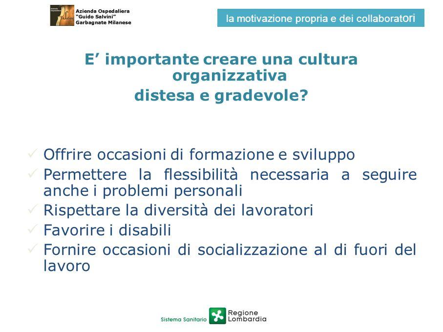 E' importante creare una cultura organizzativa