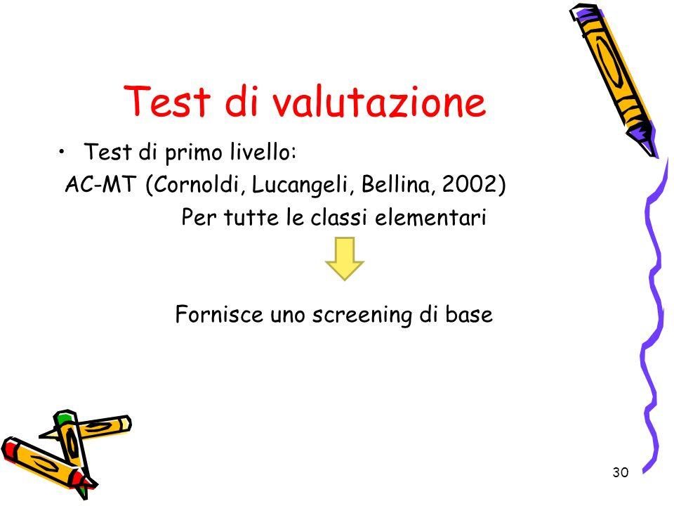 Test di valutazione Test di primo livello:
