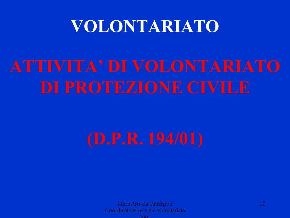 ATTIVITA' DI VOLONTARIATO DI PROTEZIONE CIVILE (D.P.R. 194/01)