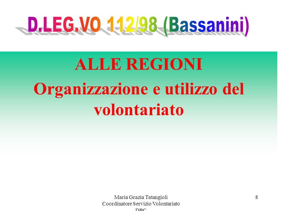 ALLE REGIONI Organizzazione e utilizzo del volontariato