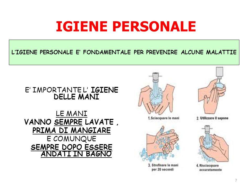 L'IGIENE PERSONALE E' FONDAMENTALE PER PREVENIRE ALCUNE MALATTIE