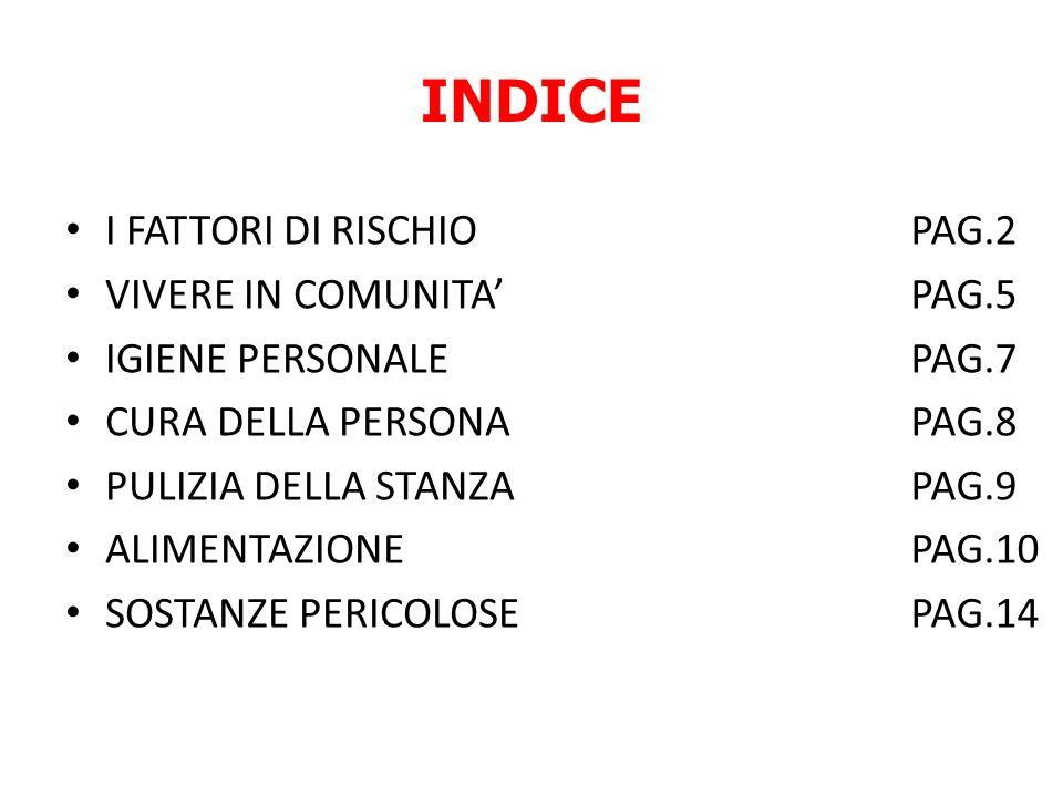 INDICE I FATTORI DI RISCHIO VIVERE IN COMUNITA' IGIENE PERSONALE