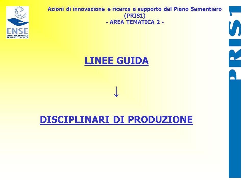 LINEE GUIDA ↓ DISCIPLINARI DI PRODUZIONE