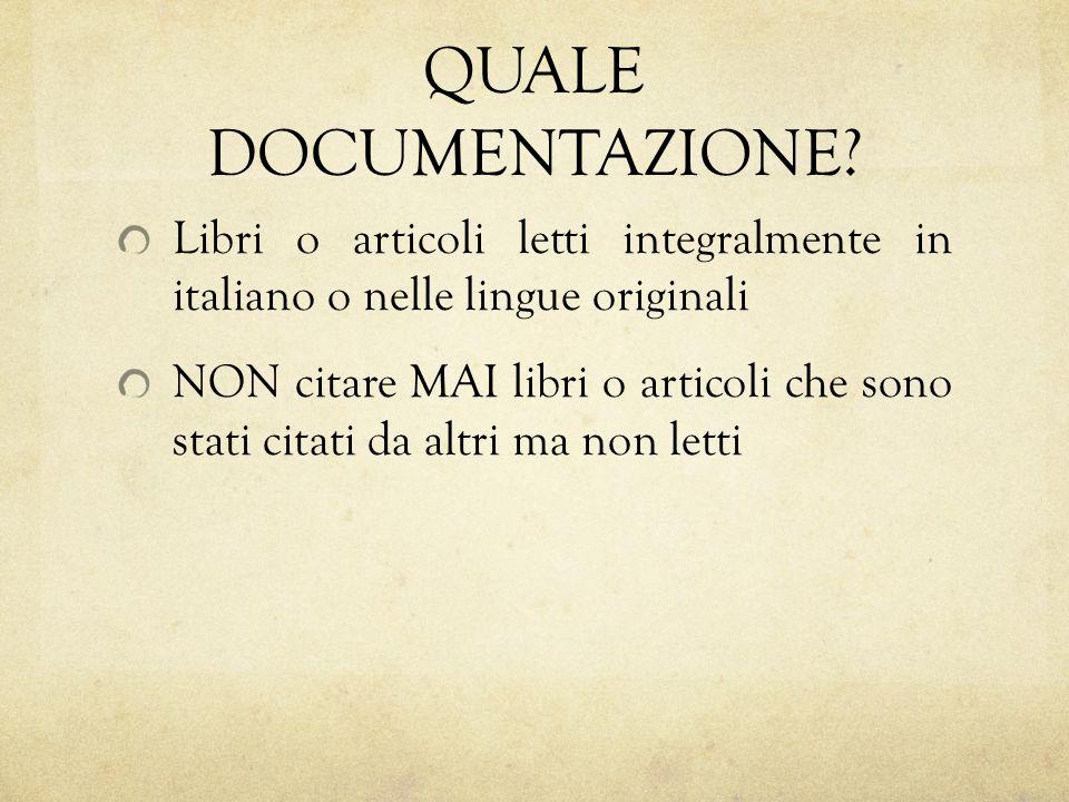QUALE DOCUMENTAZIONE Libri o articoli letti integralmente in italiano o nelle lingue originali.