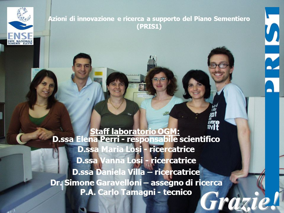 Grazie! Staff laboratorio OGM: