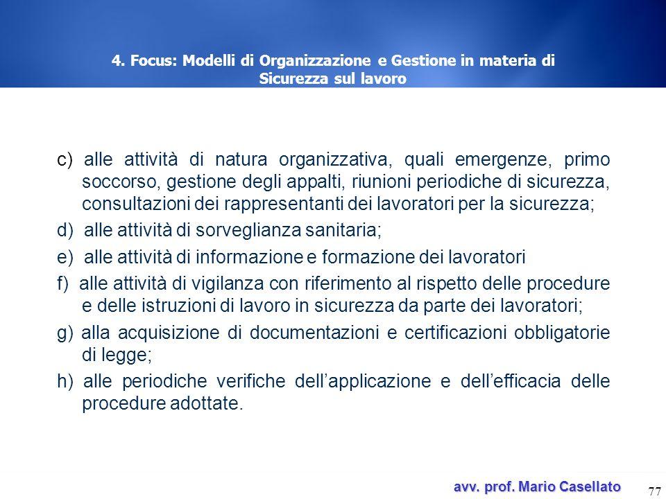 d) alle attività di sorveglianza sanitaria;