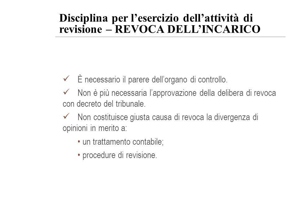 Disciplina per l'esercizio dell'attività di revisione – REVOCA DELL'INCARICO