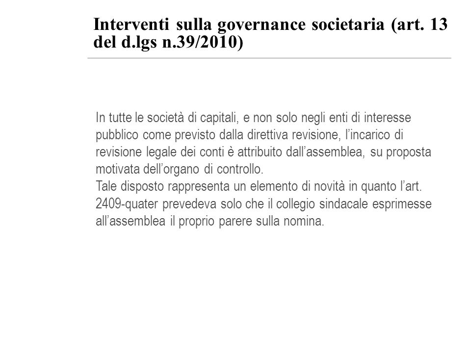Interventi sulla governance societaria (art. 13 del d.lgs n.39/2010)